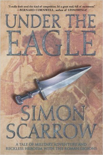 Under the Eagle by Simon Scarrow featured on Manning the Wall
